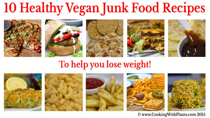 30 10 Weight Loss Recipes  10 Healthy Vegan Junk Food Recipes To Help You Lose Weight