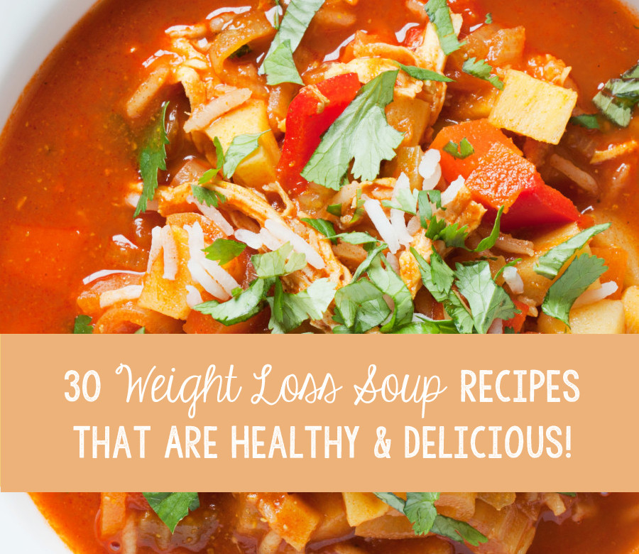 30 10 Weight Loss Recipes  30 Weight Loss Soup Recipes That Are Healthy & Delicious