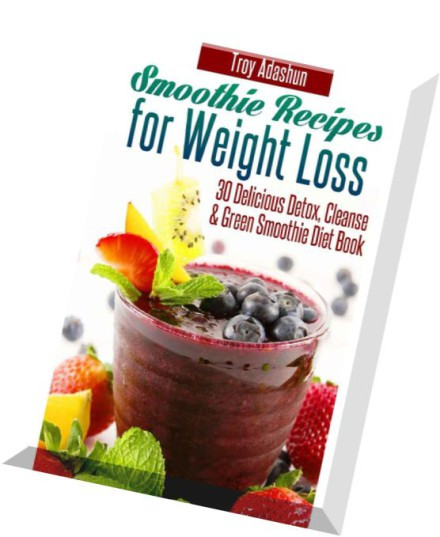 30 10 Weight Loss Recipes  Download Smoothie Recipes for Weight Loss – 30 Delicious