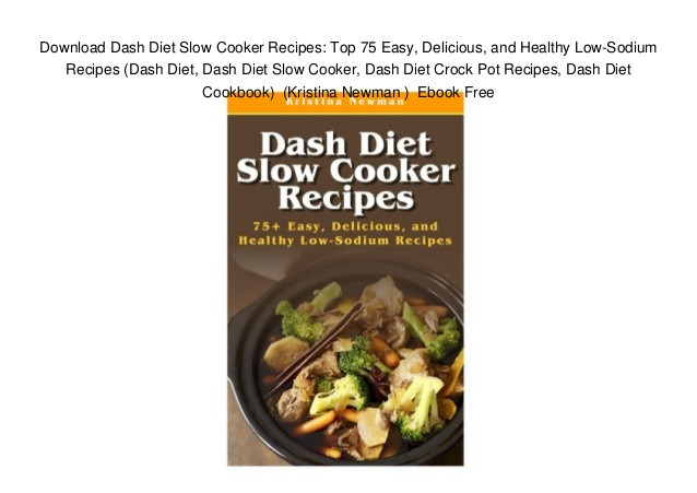 500 Heart Healthy Slow Cooker Recipes  Download Dash Diet Slow Cooker Recipes Top 75 Easy