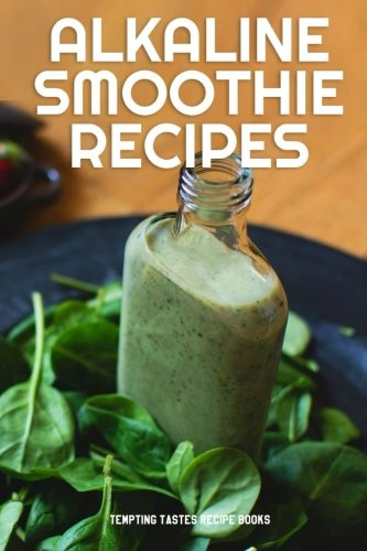 """Alkaline Smoothies For Weight Loss  Cookbooks List Recently Released """"Cancer"""" Cookbooks"""