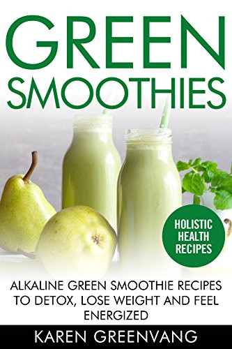 Alkaline Smoothies For Weight Loss  Green Smoothies Alkaline Green Smoothie Recipes to Detox
