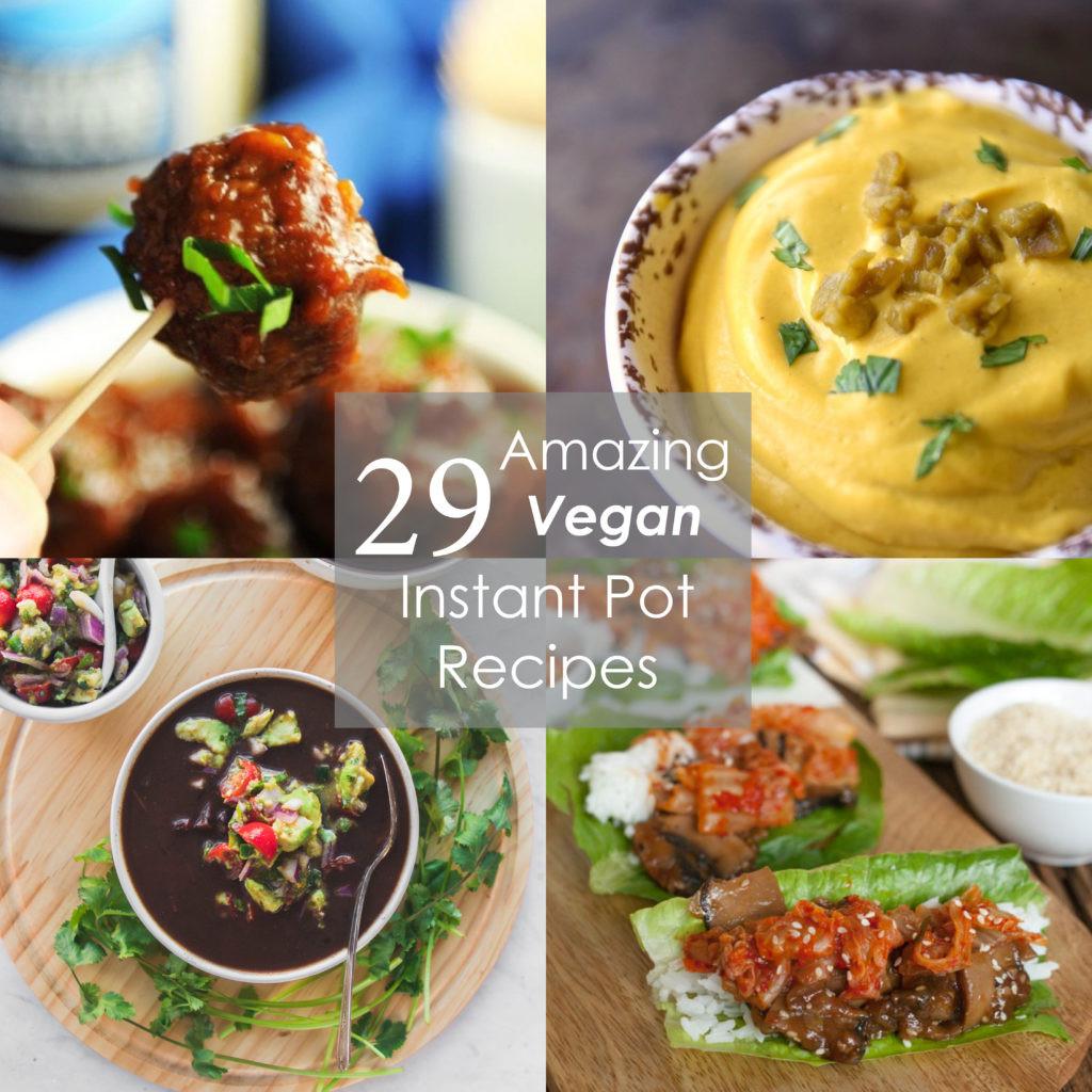 Amazing Vegan Recipes  29 Amazing Vegan Instant Pot Recipes