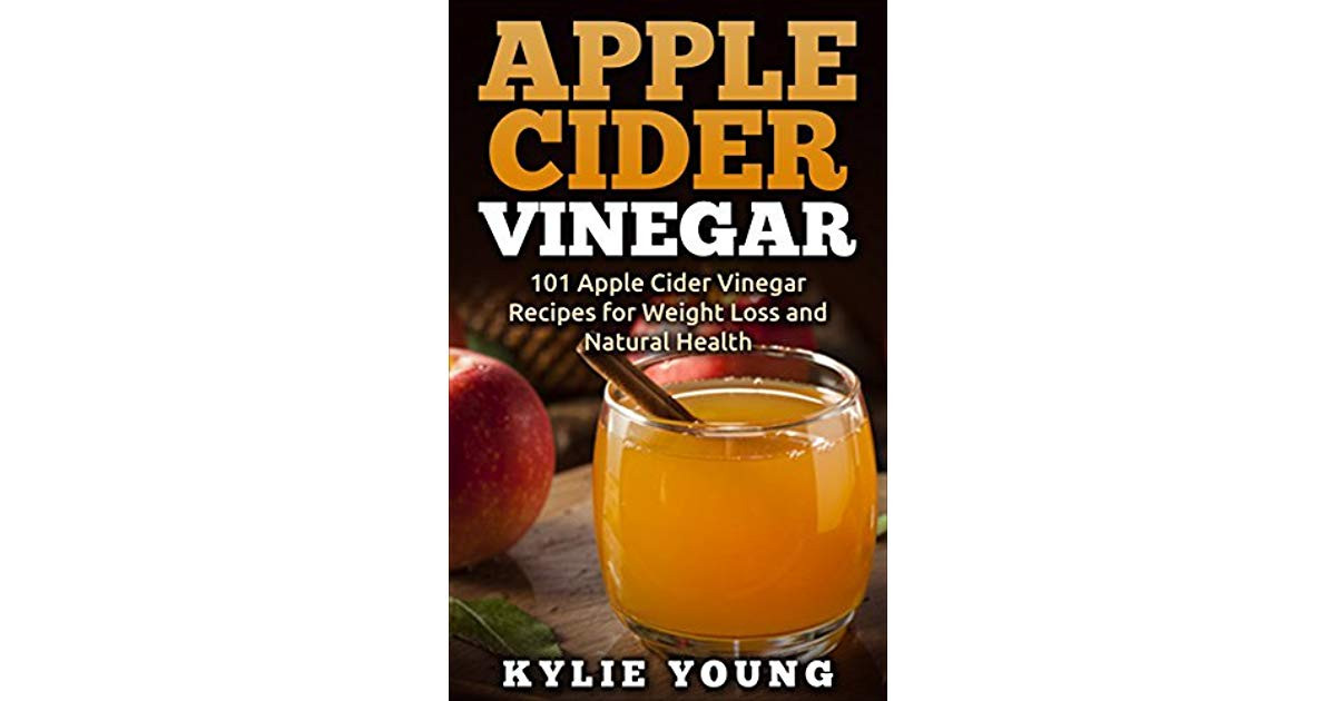 Apple Cider Vinegar Recipes For Weight Loss  Apple Cider Vinegar 101 Apple Cider Vinegar Recipes for