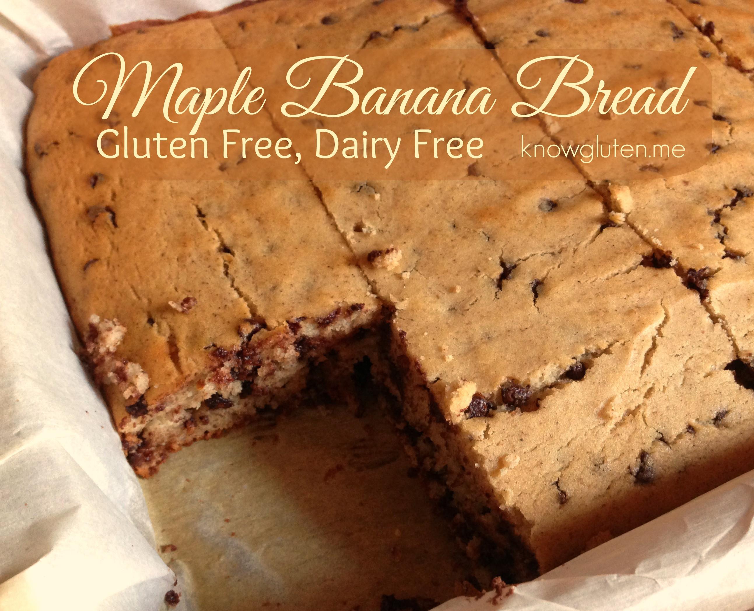 Banana Bread Dairy Free  Gluten Free Dairy Free Maple Banana Bread know gluten