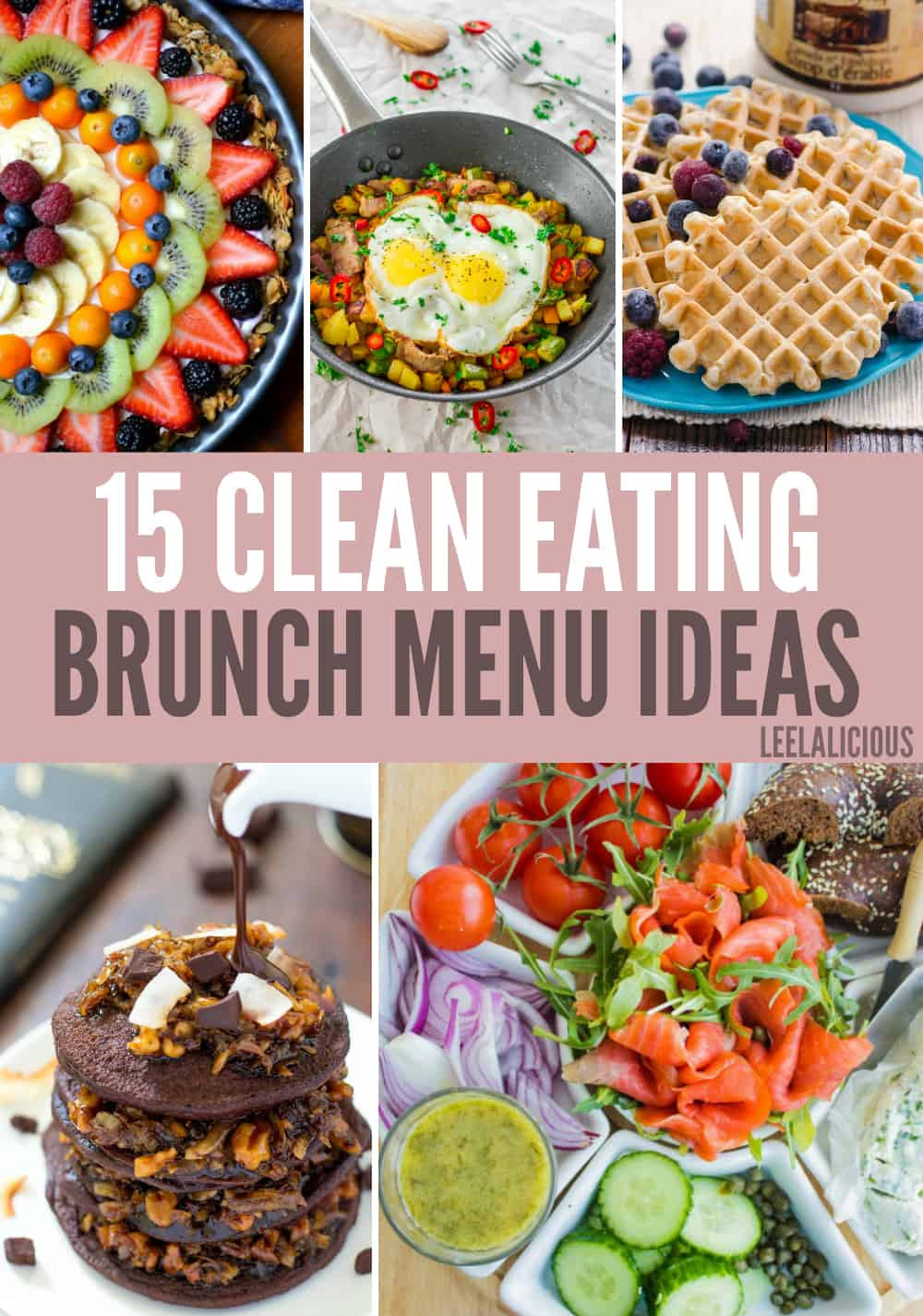 Best Easter Dinner Menu Ideas  15 Best Clean Eating Brunch Menu Ideas – LeelaLicious