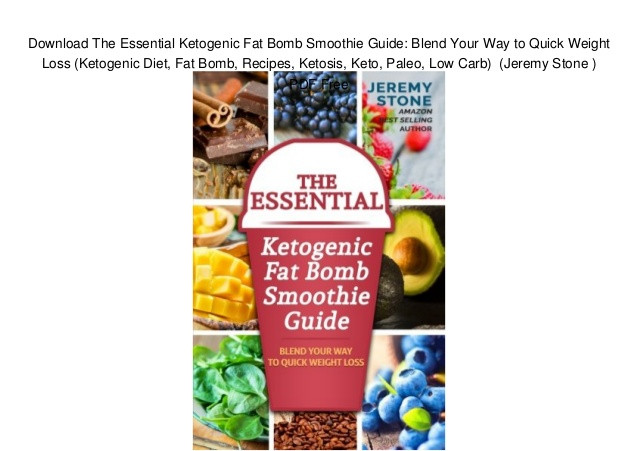 Blending Recipes For Weight Loss  Download The Essential Ketogenic Fat Bomb Smoothie Guide