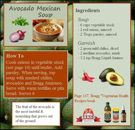 Bragg Vegetarian Health Recipes  Avocado Mexican Soup
