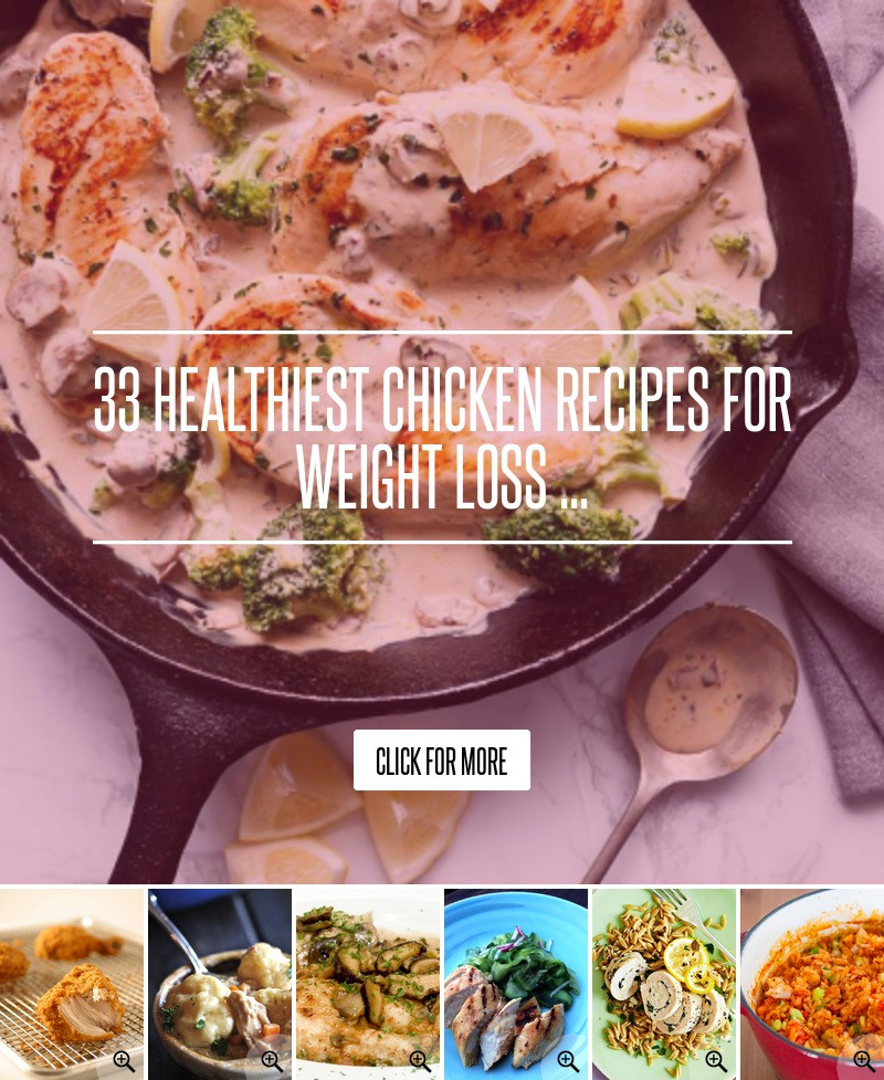 Chicken Recipes For Weight Loss  33 Healthiest Chicken Recipes for Weight Loss …
