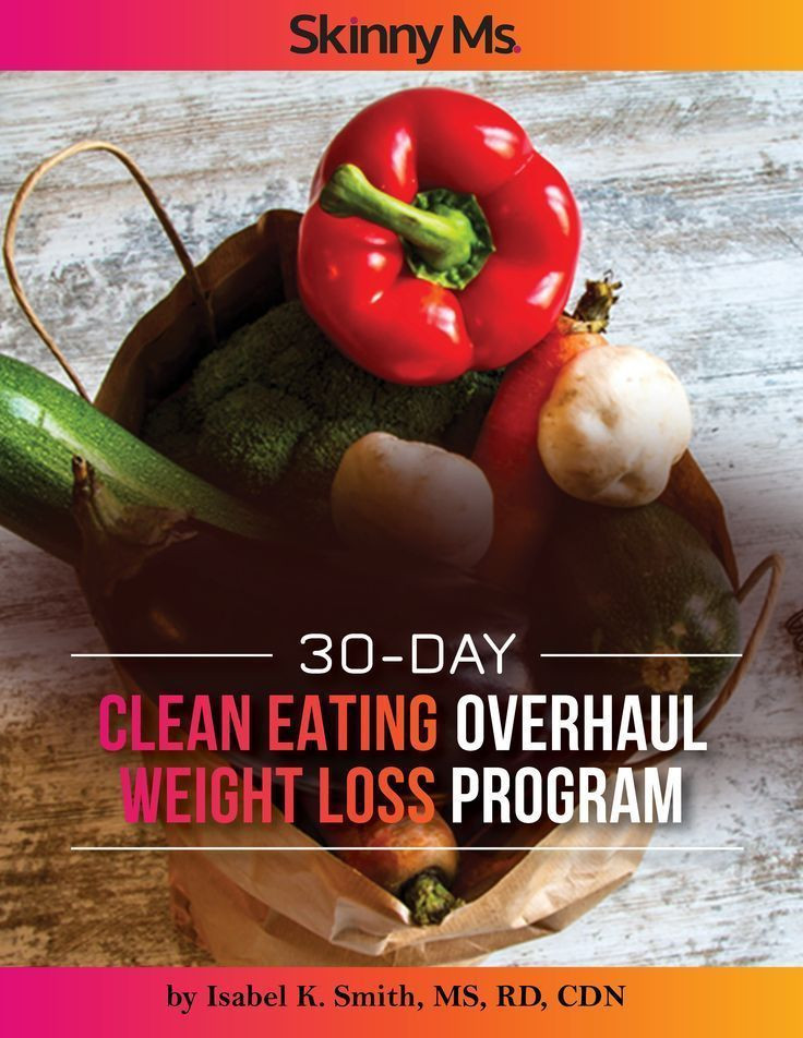 Clean Eating For Weight Loss  Clean Eating Overhaul 30 Day Weight Loss Program
