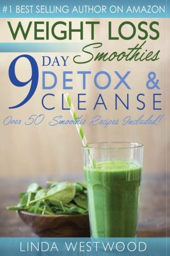 Cleansing Smoothies For Weight Loss  Weight Loss Smoothies 9 Day Detox & Cleanse Over 50