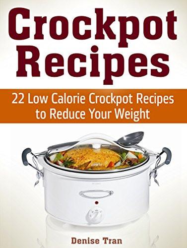 Crockpot Low Calorie Recipes  Borrow Crockpot Recipes 22 Low Calorie Crockpot Recipes