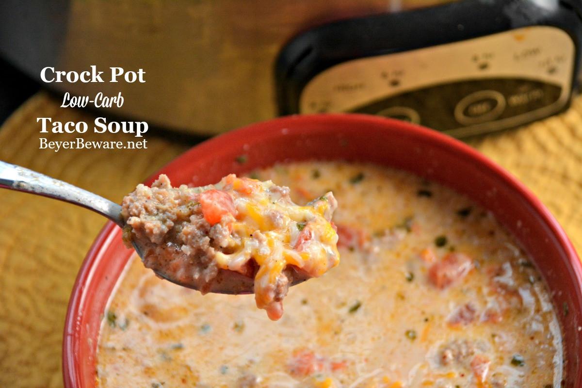 Crockpot Low Carb Recipes  Crock Pot Low Carb Taco Soup Beyer Beware