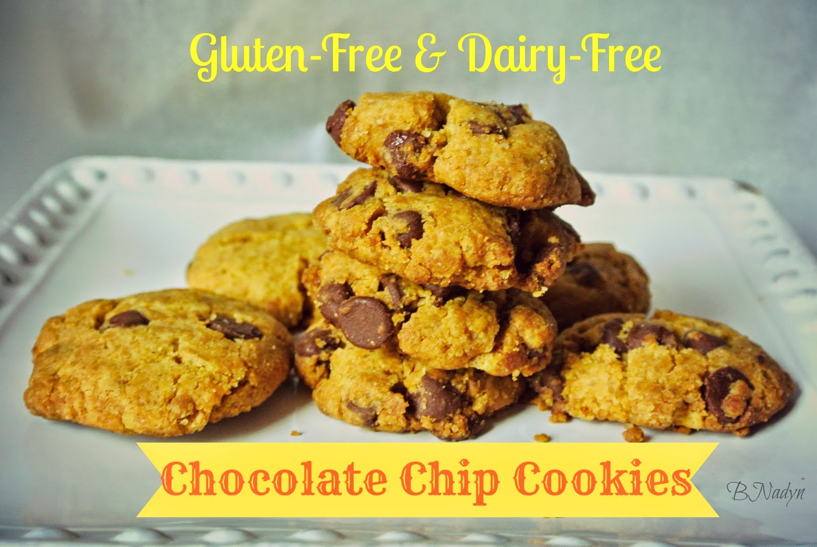Dairy Free Chocolate Chip Cookies  B is 4 Brody s Gluten Free Dairy Free Chocolate Chip Cookies