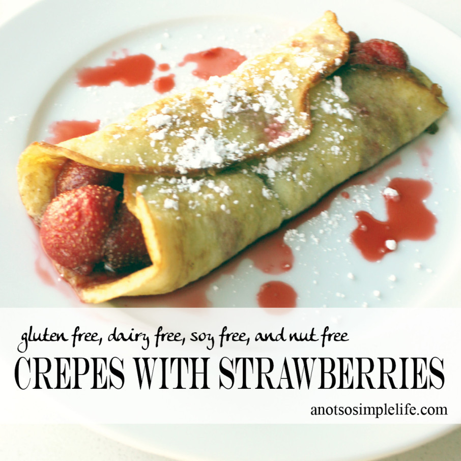 Dairy Free Crepes  Gluten Free Crepes with Strawberries Gluten Free Dairy