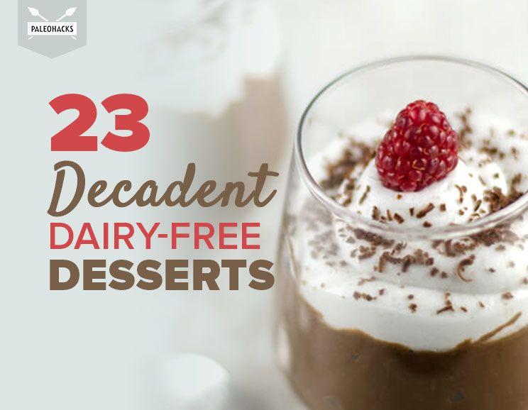 Dairy Free Desserts  23 Decadent Dairy Free Desserts