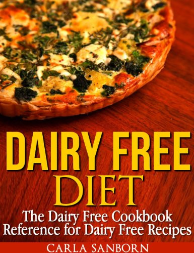 Dairy Free Diet Recipes  Dairy Free Diet The Dairy Free Cookbook Reference for