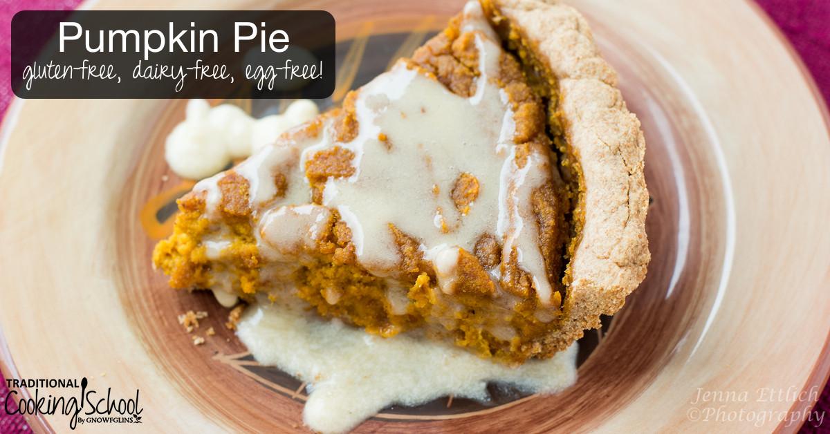 Dairy Free Egg Free Pumpkin Pie  Allergy Friendly Pumpkin Pie gluten free dairy free egg