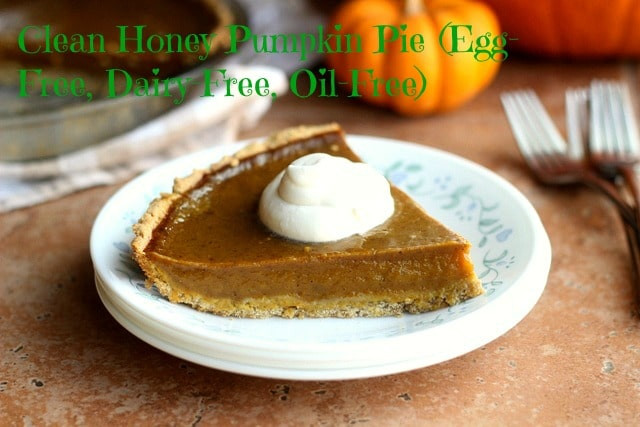 Dairy Free Egg Free Pumpkin Pie  Clean Honey Pumpkin Pie Egg Free Oil Free Dairy Free