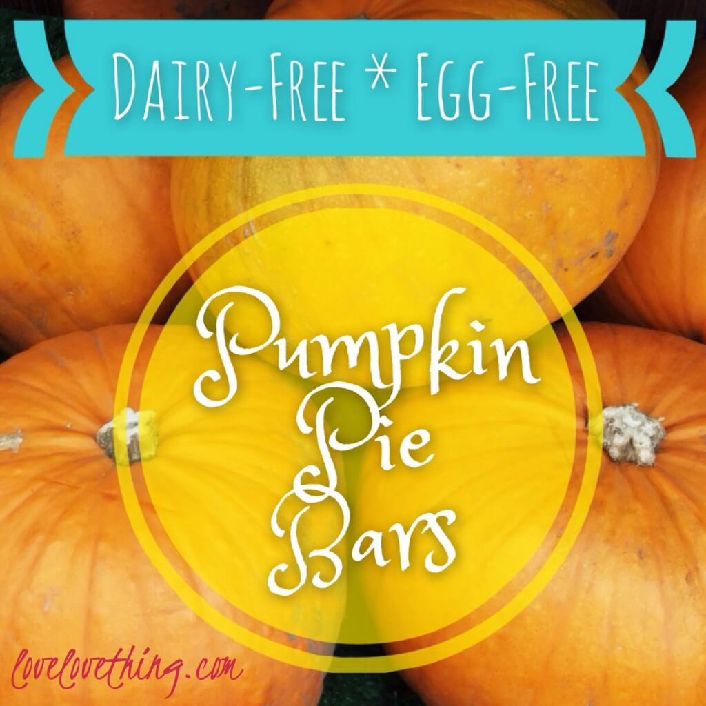 Dairy Free Egg Free Pumpkin Pie  Pumpkin Pie Bars Dairy Free & Egg Free It s a love