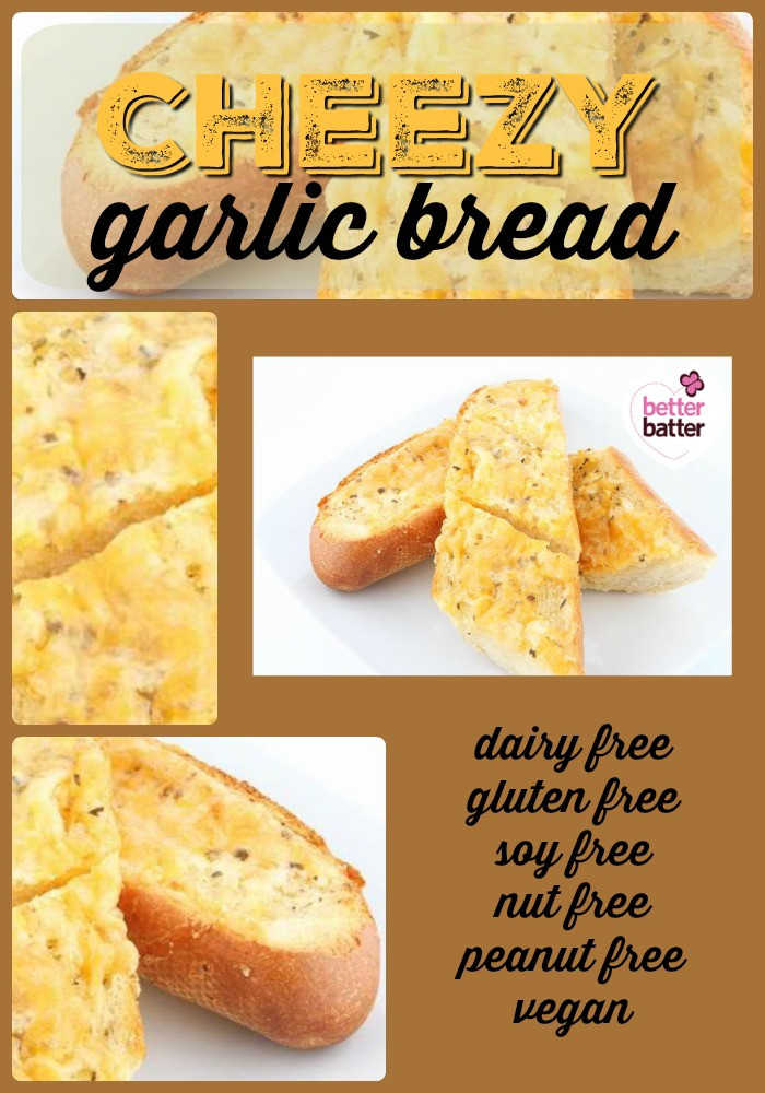 Dairy Free Garlic Bread  Dairy Free Cheesy Garlic Bread Better Batter Gluten Free