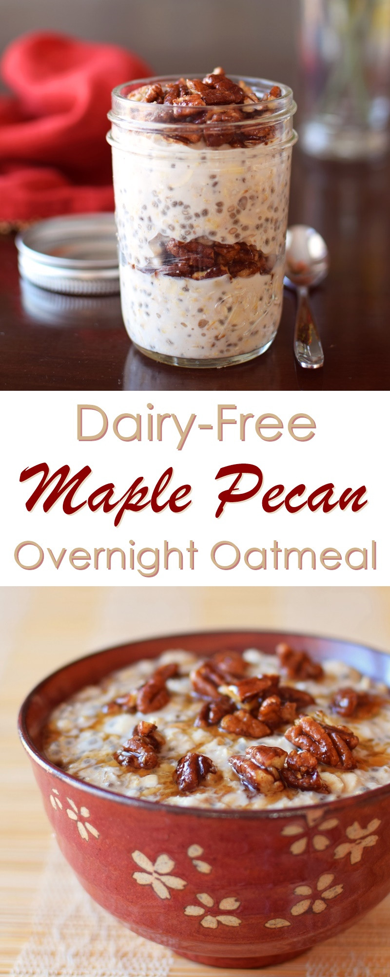 Dairy Free Overnight Oats  Maple Pecan Overnight Oatmeal Recipe Dairy Free