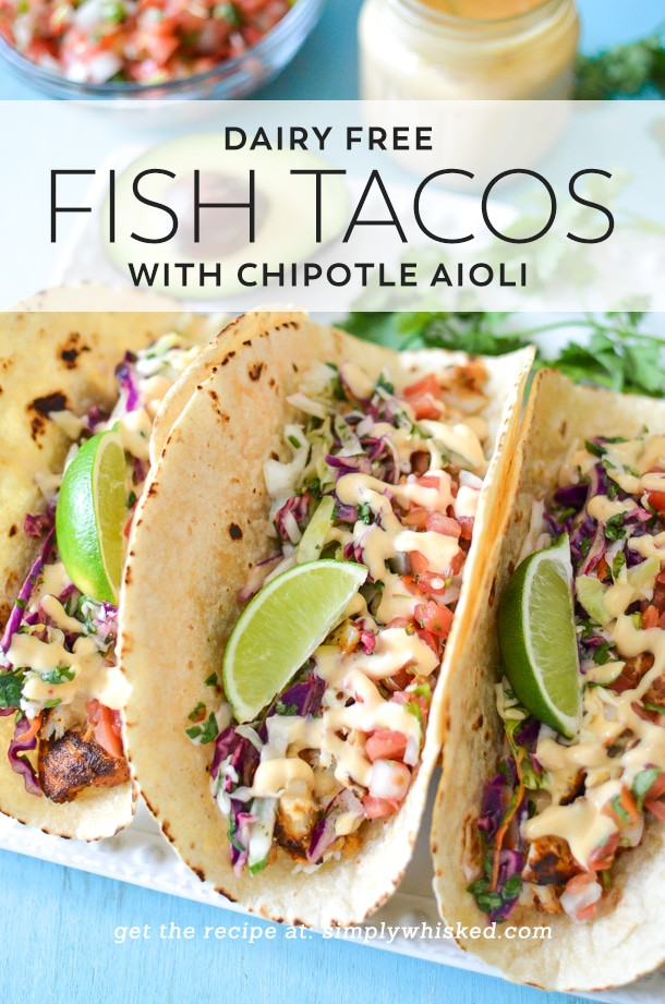 Dairy Free Recipes  Dairy Free Fish Tacos with Chipotle Aioli Simply Whisked
