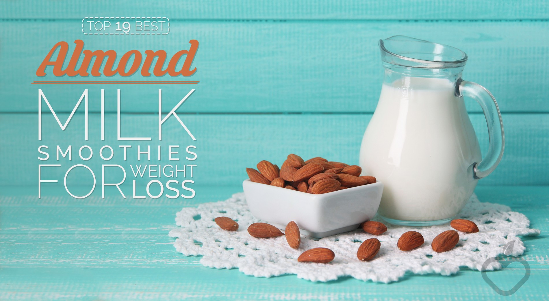 Dairy Free Weight Loss Smoothies  The 19 Best Almond Milk Smoothies For Weight Loss