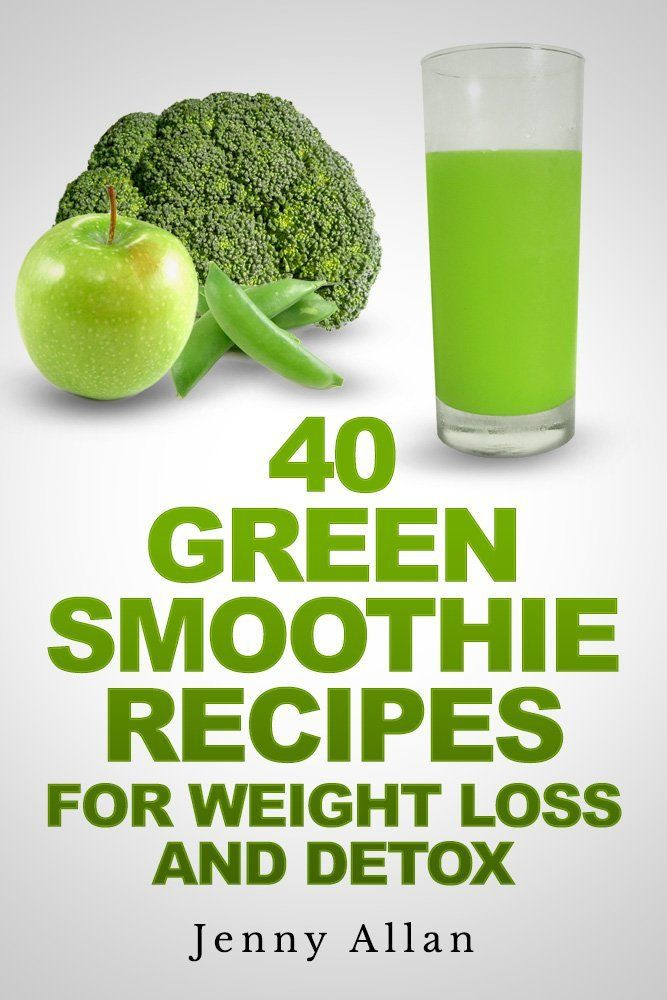 Detox Smoothie Recipes For Weight Loss  Green Smoothie Recipes For Weight Loss and Detox Book by
