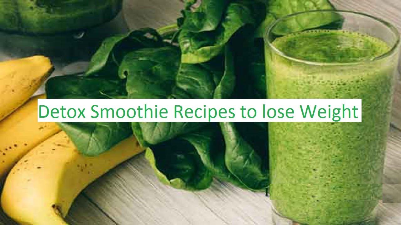 Detox Smoothie Recipes For Weight Loss  healthy food recipes to lose weight fast detox smoothie