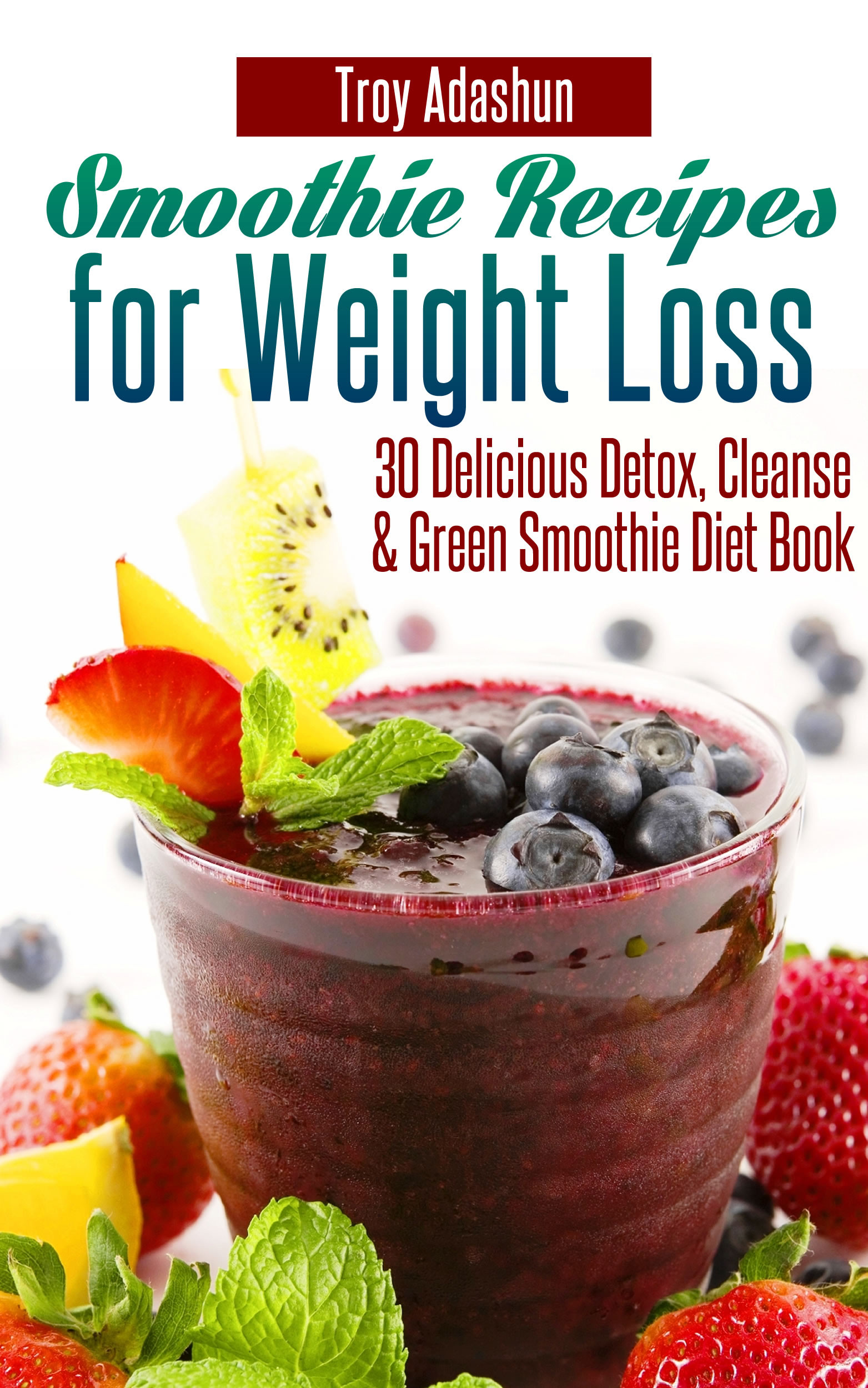 Detox Smoothie Recipes For Weight Loss  Smashwords – Smoothie Recipes for Weight Loss 30