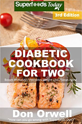 Diabetic Recipes For Weight Loss  Diabetic Cookbook For Two Over 290 Diabetes Type 2 Quick