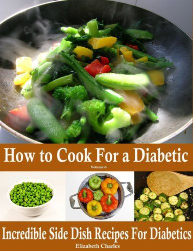 Diabetic Side Dish Recipes  17 Best images about COOKING FOR A DIABETIC on Pinterest