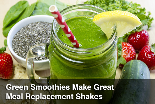 Dinner Smoothies For Weight Loss  Green Smoothies Make Great Meal Replacement Shakes