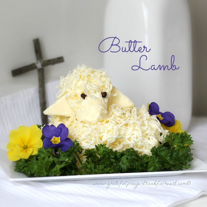 Easter Butter Lamb  Easter Butter Lamb Grateful Prayer
