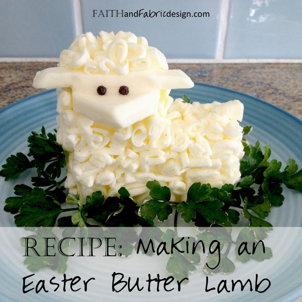 Easter Butter Lamb  RECIPE Create a Butter Lamb for Easter Brunch – Faith and