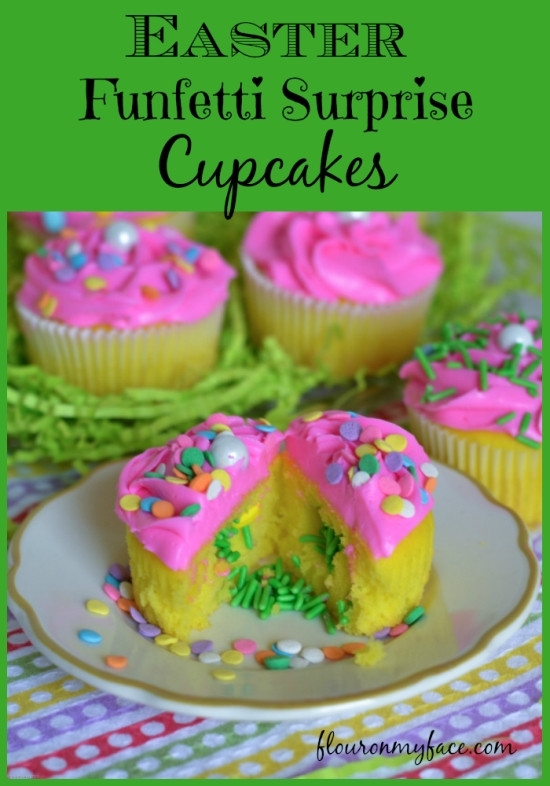 Easter Cupcakes Ideas  Easter Cupcakes Funfetti Surprise Flour My Face