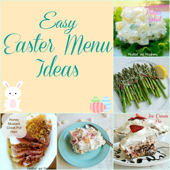 Easter Dinner Menu Ideas  Easy Easter Menu Ideas Meatloaf and Melodrama