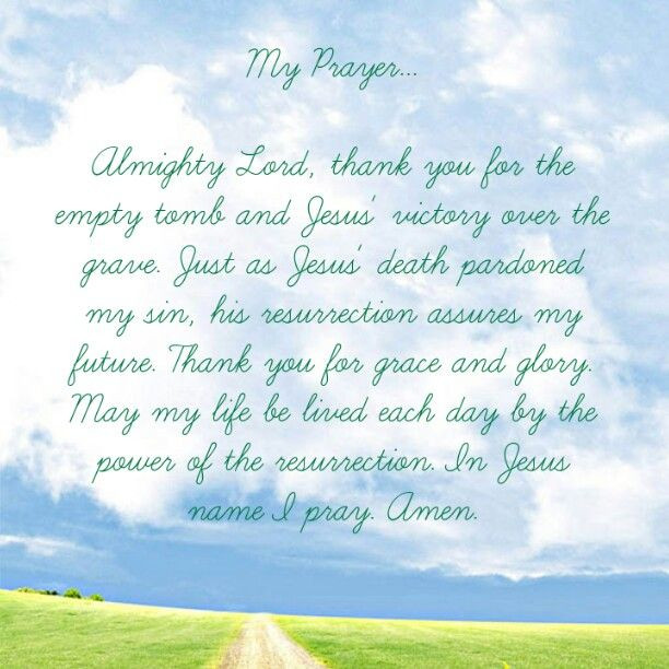 Easter Dinner Prayer  Almighty God thank You for the empty tomb