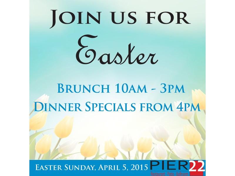 Easter Dinner Specials  Pier 22 Features an Easter Brunch Buffet and Dinner