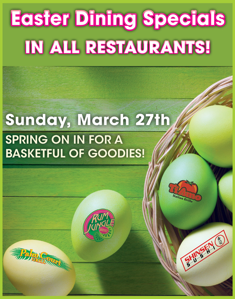 Easter Dinner Specials  Easter Dining Specials Casino Fandango