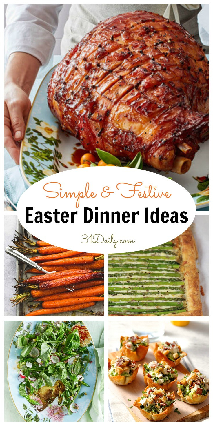 Easter Dinners Simple  Simple and Festive Easter Dinner Ideas 31 Daily