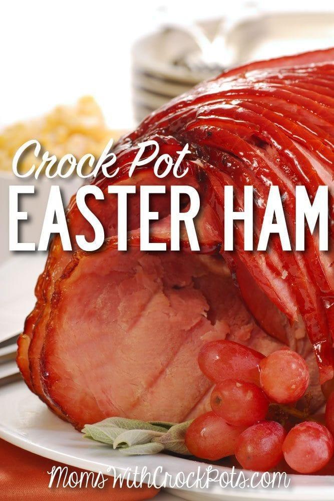 Easter Ham Crock Pot Recipes  Crock Pot Easter Ham Moms with Crockpots