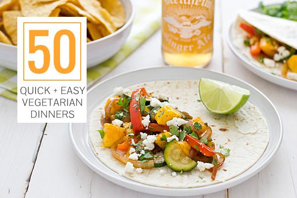 Easy Dinner Recipes Vegetarian  50 Quick Easy Ve arian Dinners