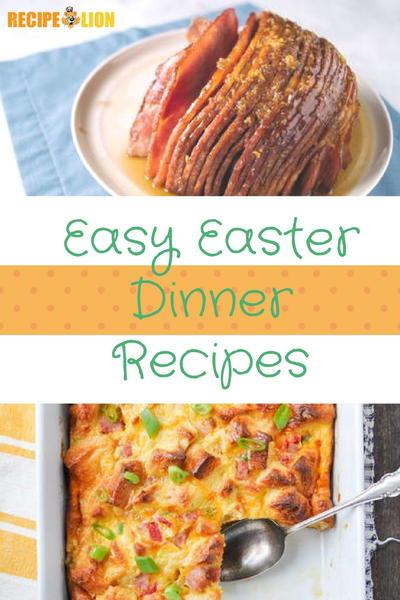 Easy Easter Dinner Recipe  24 Easy Easter Dinner Recipes