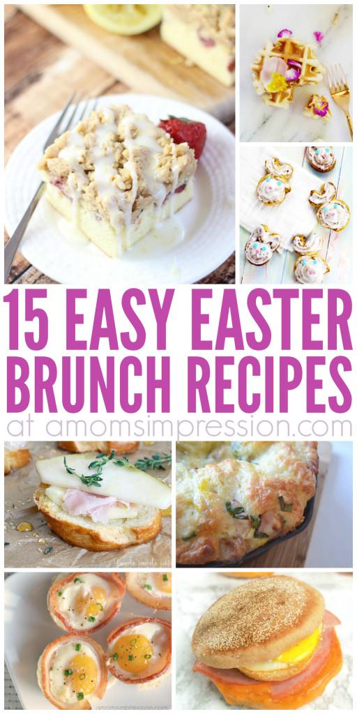 Easy Easter Dinner Recipe  15 Easy Easter Brunch Recipes Everyone will Love