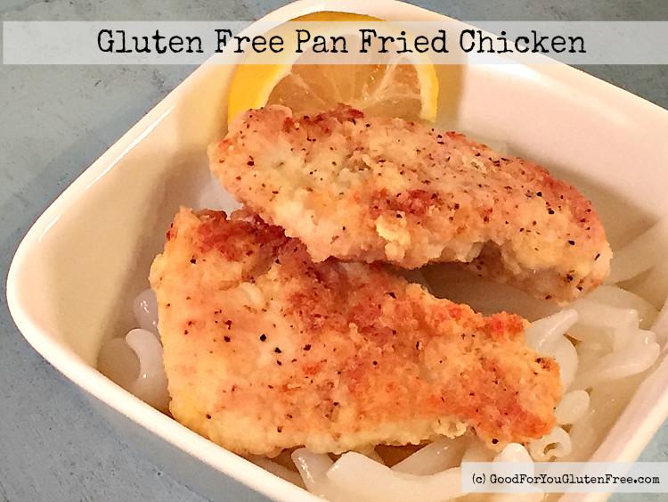 Easy Gluten Free Chicken Recipes  Simple Gluten Free Pan Fried Chicken Recipe