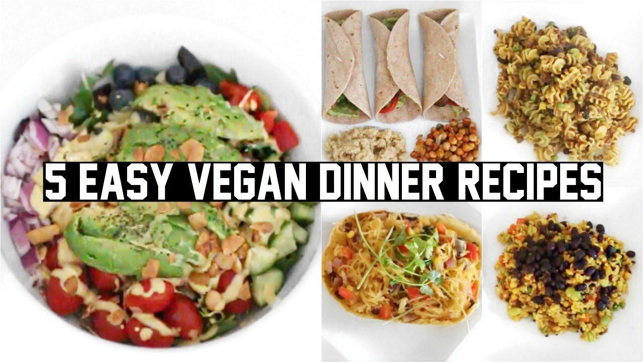 Easy Healthy Vegetarian Dinner Recipes  FIVE EASY & HEALTHY VEGAN DINNER RECIPES
