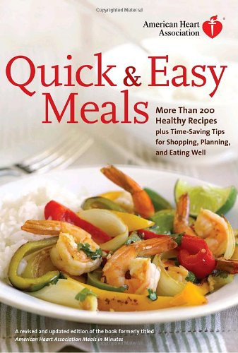 Easy Heart Healthy Recipes  [Download PDF] American Heart Association Quick & Easy