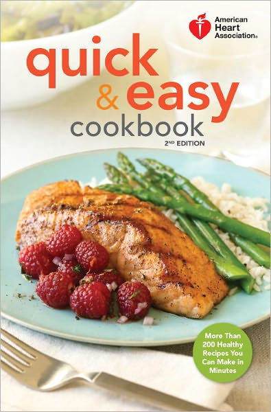 Easy Heart Healthy Recipes  American Heart Association Quick & Easy Cookbook 2nd